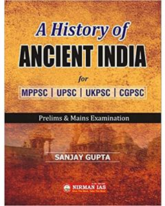 A History Of Ancient India for MPPSC, UPSC, UKPSC, CGPSC